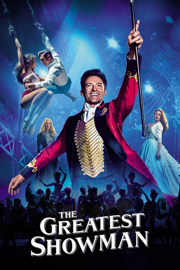 The Greatest Showman (2017) - Subtitrat in Romana