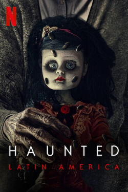 Vizioneaza Haunted: Latin America (2021) - Subtitrat in Romana
