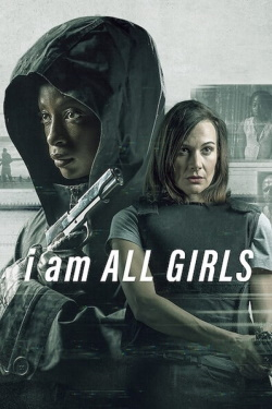 Vizioneaza I Am All Girls (2021) - Subtitrat in Romana