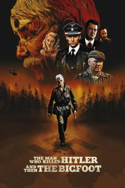 Watch The Man Who Killed Hitler and Then the Bigfoot (2019) - Subtitrat in Romana