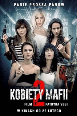 Vizioneaza Women of Mafia 2 (2019) - Subtitrat in Romana