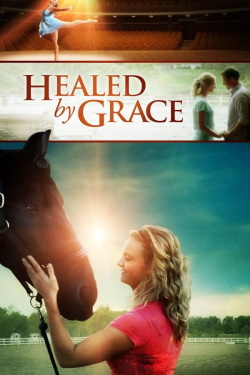 Healed by Grace (2012) - Subtitrat in Romana