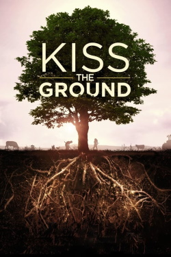 Kiss the Ground (2020) - Subtitrat in Romana