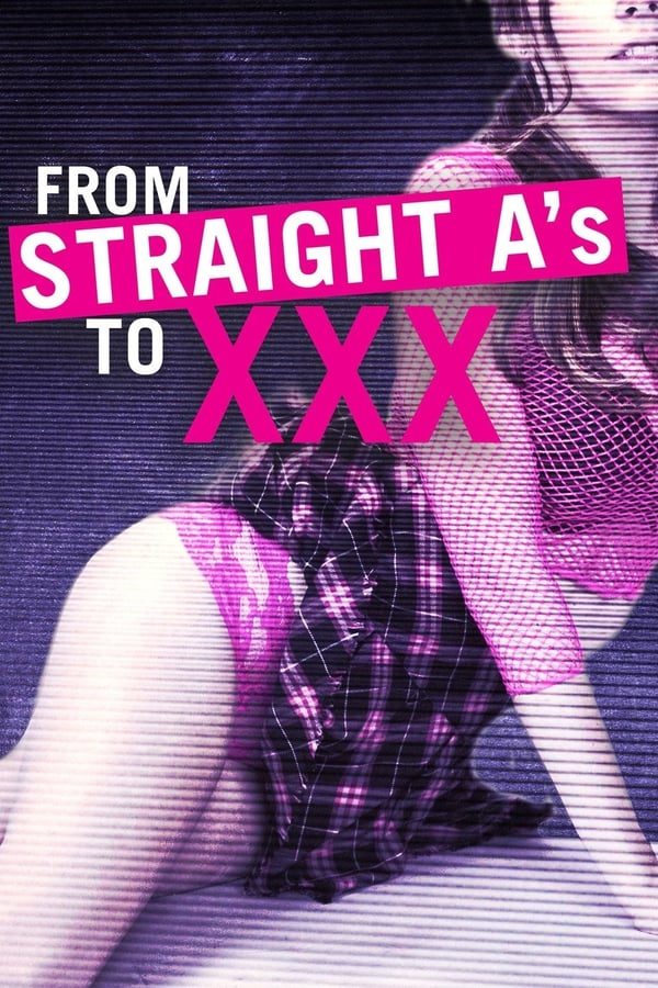 Vizioneaza From Straight A's to XXX (2017) - Subtitrat in Romana