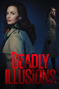 Vizioneaza Deadly Illusions (2021) - Subtitrat in Romana