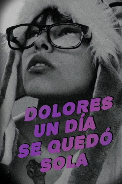 One day Dolores was on her own (2019) - Subtitrat in Romana