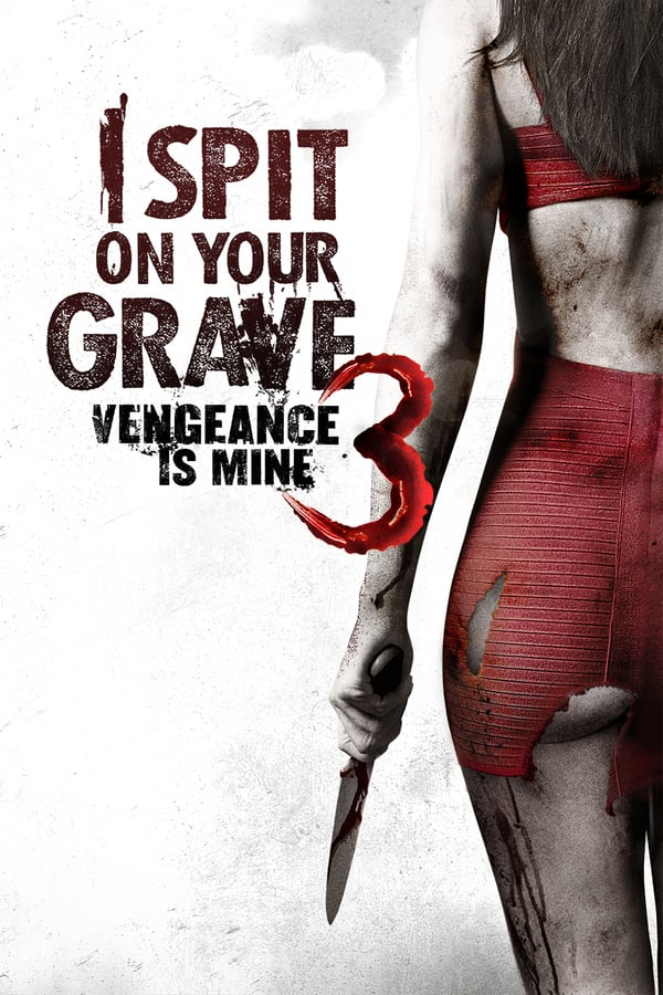 Vizioneaza I Spit on Your Grave 3: Vengeance is Mine (2015) - Subtitrat in Romana