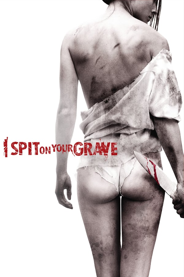Vizioneaza I Spit on Your Grave (2010) - Subtitrat in Romana