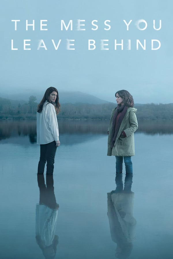 Vizioneaza The Mess You Leave Behind (2020) - Subtitrat in Romana
