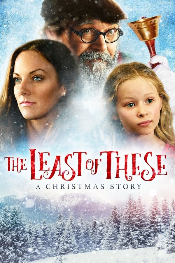 Vizioneaza The Least of These: A Christmas Story (2018) - Subtitrat in Romana