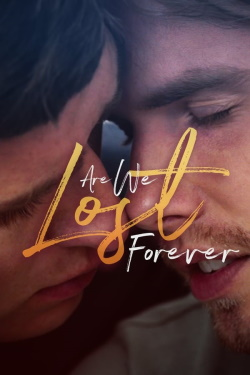 Are We Lost Forever (2020) - Subtitrat in Romana